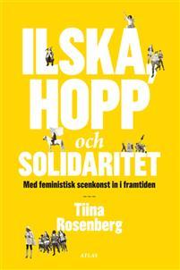 ilska-hopp-och-solidaritet-med-feministisk-konst-in-i-framtiden